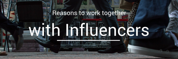 Reasons to work together with Influencers